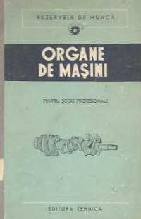 Organe masini pentru scoli profesionale