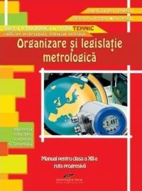 Organizare si legislatie metrologica ruta progresiva, filiera tehnologica, profil tehnic, calificarea profesionala tehnician metrolog (clasa a 12-a)