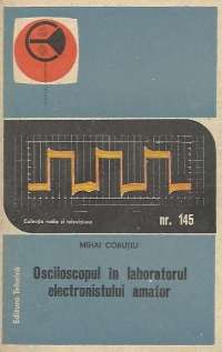 Osciloscopul laboratorul electronistului amator