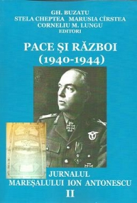 Pace si razboi (1940-1944). Jurnalul maresalului Ion Antonescu., vol. II: Succese si esecuri (1.I.1942-30.VI.1943)