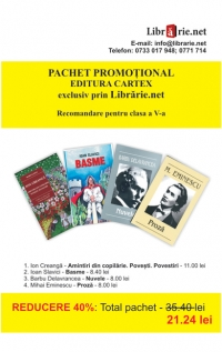 Pachet promotional Editura Cartex -  clasa a V-a (4 carti): 1.Amintiri din copilarie.Povesti. Povestiri; 2. Basme - Slavici; 3. Nuvele - Delavrancea; 4. Proza - Eminescu