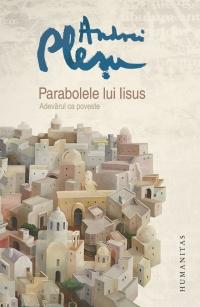 Parabolele lui Iisus Adevarul poveste