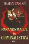Paranormalul criminalistica vol