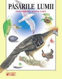 Pasarile lumii - enciclopedie pentru copii