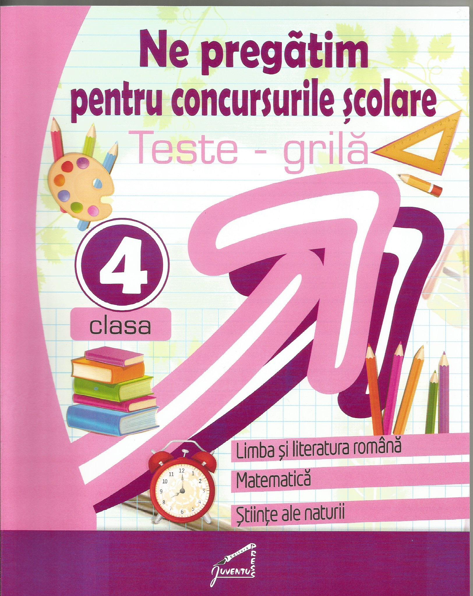 Performer. Teste grila - Clasa a IV-a. Limba si literatura romana, Matematica, Stiinte ale naturii