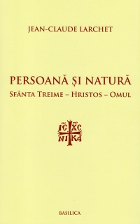 Persoana Natura Sfanta Treime Hristos