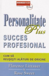 Personalitate Plus Succes profesional Cum