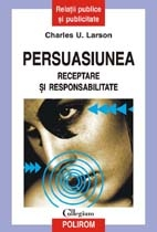 Persuasiunea. Receptare si responsabilitate