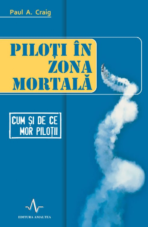 Piloti zona mortala Cum mor