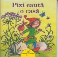 Pixi cauta casa