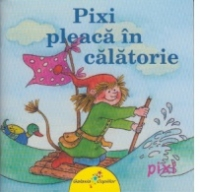 Pixi pleaca calatorie