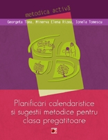 PLANIFICARI CALENDARISTICE SUGESTII METODICE PENTRU