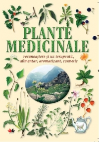Plante medicinale recunoastere terapeutic alimentar
