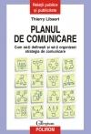 Planul comunicare Cum definesti organizezi