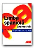 POCKET TEACHER Limba spaniola Gramatica