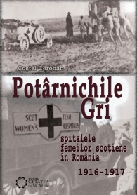 Potarnichile gri. Spitalele femeilor scotiene in Romania 1916-1917
