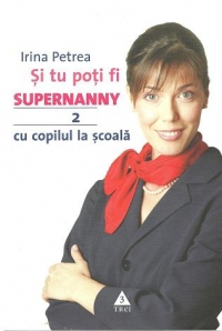 poti Supernanny copilul scoala