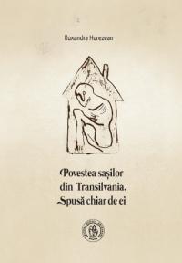 Povestea sașilor din Transilvania. Spusă chiar de ei