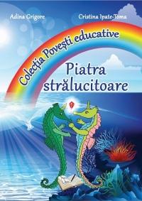 Povesti educative - Piatra stralucitoare (Format A3)