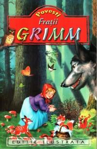 Povesti Fratii Grimm (Editie ilustrata)