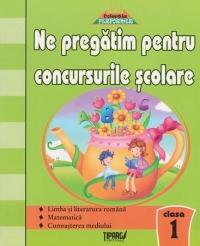Ne pregatim pentru concursurile scolare - Clasa I. Teste grila - Limba si literatura romana, Matematica, Cunoasterea mediului