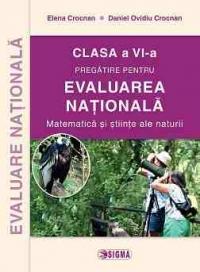 Pregatirea pentru EVALUAREA NATIONALA 2015. Matematica si stiinte ale naturii clasa a VI-a (cod 1139)