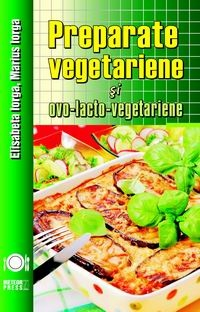 Preparate vegetariene ovo lacto vegetariene