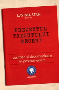 Prezentul trecutului recent Lustratie decomunizare