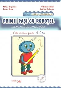 Primii pasi cu Robotel - Elemente de limbaj scris - Caiet de lucru pentru 4-5 ani