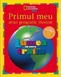 Primul meu atlas geografic ilustrat