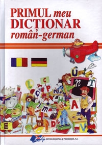 Primul meu Dictionar roman german