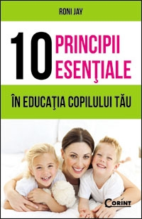 PRINCIPII ESENTIALE EDUCATIA COPILULUI TAU