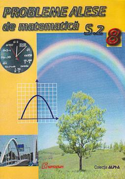 Probleme alese de matematica. Clasa a VIII-a, semestrul II