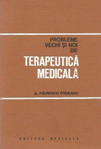Probleme vechi noi terapeutica medicala