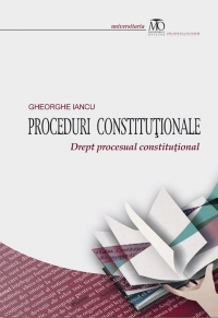 Proceduri constitutionale Drept procesual constitutional