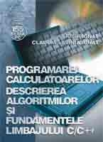 Programarea calculatoarelor Descrierea algoritmilor fundamentele