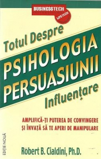 Psihologia persuasiunii totul despre influentare