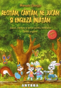 Recitam, cantam, ne jucam si engleza invatam (varsta 5+)