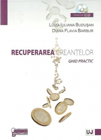 Recuperarea creantelor - Ghid practic (contine CD)