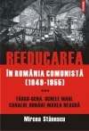 Reeducarea Romania comunista (1949 1955)