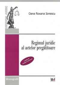 Regimul juridic al actelor pregatitoare