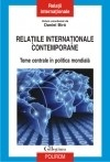Relatiile internationale contemporane Teme centrale