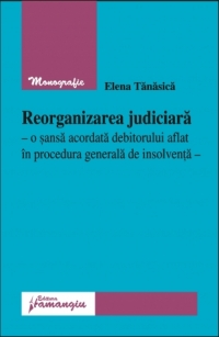 Reorganizarea judiciara sansa acordata debitorului