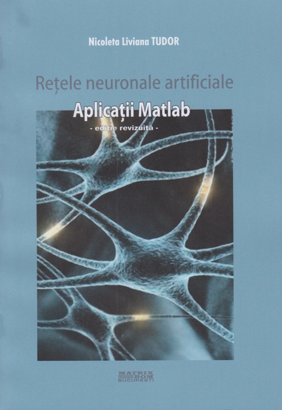 Retele neuronale artificiale Aplicatii Matlab