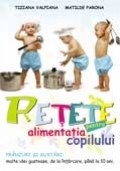 RETETE PENTRU ALIMENTATIA COPILULUI