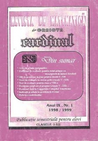 Revista de matematica Cardinal, Nr. 1  1998/1999 - Publicatie semestriala pentru elevi, Clasele I-XII