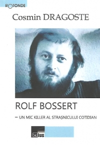 Rolf Bossert mic killer strasnicului