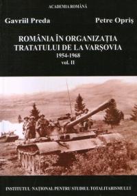 Romania in Organizatia Tratatului de la varsovia 1954-1968 (Volumul al II-lea)