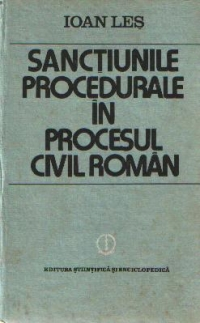 Sanctiunile procedurale procesul civil roman