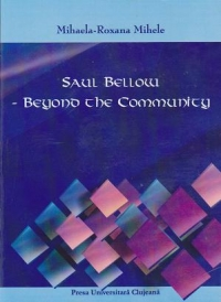 Saul Bellow Beyond the community
